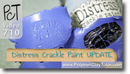 Distress Crackle Paint Update - Polymer Clay Tutor