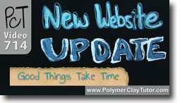 Web Site Renovations Update - Polymer Clay Tutor