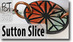 Sutton Slice - Polymer Clay Tutor